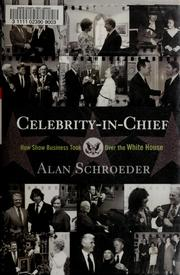 Cover of: Celebrity-in-chief | Alan Schroeder