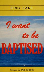 Cover of: I want to be baptised | Eric Lane