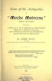 "Cover of: Some of the antiquities of ""Moche Malverne"" (Great Malvern) by Nott, James of Malvern (England)"