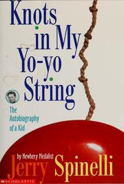 Cover of: Knots in My Yo-Yo String: The Autobiography of a Kid | Jerry Spinelli