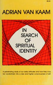 Cover of: In search of spiritual identity | Adrian L. Van Kaam