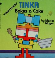 Cover of: Tinka bakes a cake | Mercer Mayer