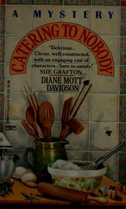 Cover of: Catering to Nobody  (Goldy Bear Culinary Mystery #1) | Diane Mott Davidson