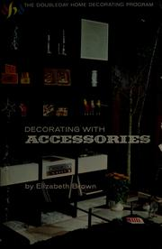 Cover of: Decorating with accessories by Elizabeth Brown