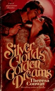 Cover of: Silver clouds, golden dreams | Theresa Conway