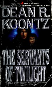 Cover of: The servants of twilight | Dean R. Koontz.