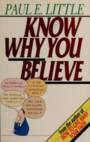 Cover of: Know why you believe | Little, Paul E.