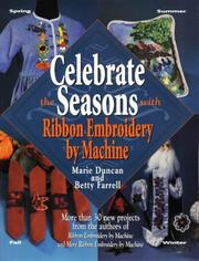 Cover of: Celebrate the seasons with ribbon embroidery by machine | Marie Duncan