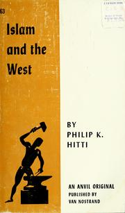Islam and the West by Philip Khuri Hitti