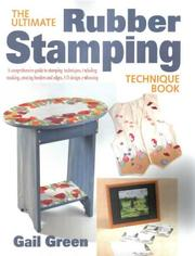 Cover of: The ultimate rubber stamping technique book | Gail Green