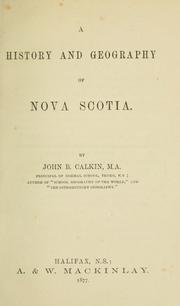 Cover of: A history and geography of Nova Scotia | Calkin, John B.