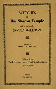 Cover of: Sketches of the Sharon temple and of its founder David Willson ; prepared by James L. Hughes | Hughes, James L.