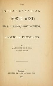 Cover of: The great Canadian North West | Begg, Alexander