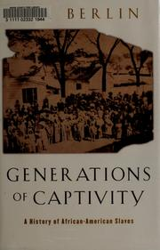 Cover of: Generations of captivity | Ira Berlin