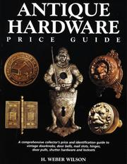 Cover of: Antique hardware price guide | H. Weber Wilson