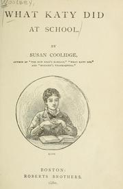 Cover of: What Katy did at school by Susan Coolidge