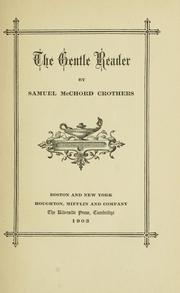 Cover of: The gentle reader. -- | Samuel McChord Crothers