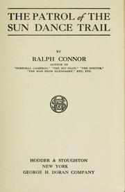 Cover of: The patrol of the Sun Dance trial | Ralph Connor