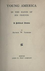 Cover of: Young America in the hands of his friends by Arthur W. Sanborn