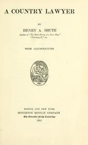 Cover of: A country lawyer | Henry A. Shute