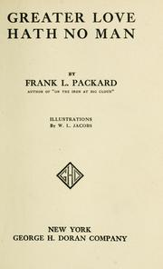 Cover of: Greater love hath no man | Frank L. Packard