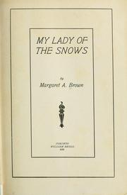 Cover of: My lady of the snows. -- | Margaret Adeline Porter Brown