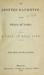 Cover of: The adopted daughter; or, The trials of Sabra |