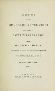 Cover of: A narrative of the voyages round the world performed by Captain James Cook | Andrew Kippis