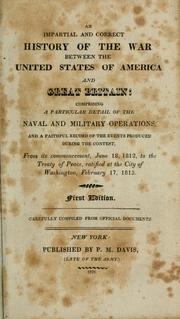 Cover of: An impartial and correct history of the war between the United States of America and Great Britain | O'Connor, Thomas