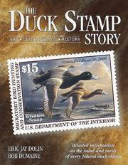 The Duck Stamp Story by Eric Jay Dolin, Bob Dumaine