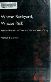 Cover of: Whose backyard, whose risk by Michael Gerrard