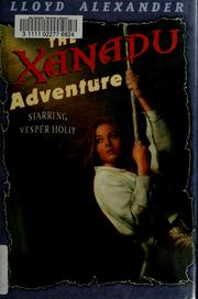 Cover of: The Xanadu adventure | Lloyd Alexander