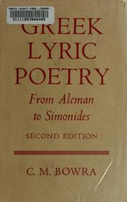 Greek lyric poetry from Alcman to Simonides by C. M. Bowra