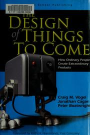 Cover of: The design of things to come | Craig M. Vogel