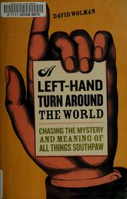 Cover of: A left-hand turn around the world | David Wolman