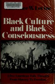 Cover of: Black culture and black consciousness | Lawrence W. Levine