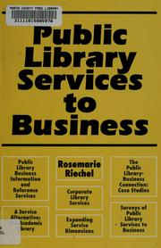 Cover of: Public library services to business | Rosemarie Riechel