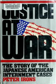 Cover of: Justice at war | Peter H. Irons