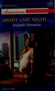 Cover of: About last night-- | Michele Dunaway