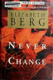 Cover of: Never change | Elizabeth Berg