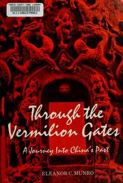 Cover of: Through the vermilion gates | Eleanor C. Munro