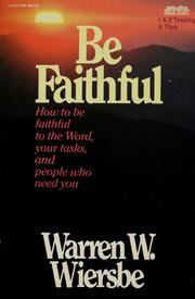 Cover of: Be faithful | Warren W. Wiersbe
