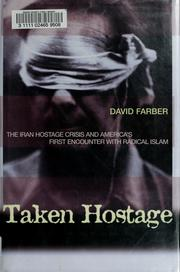 taken hostage by david farber the Taken hostage : the iran hostage using hundreds of recently declassified government documents, historian david farber takes the first in-depth look at the hostage.