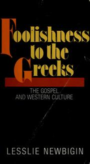 Cover of: Foolishness to the Greeks | Lesslie Newbigin