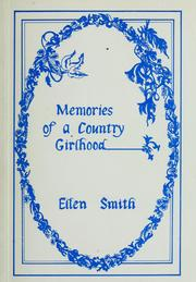 Cover of: Memories of a country girlhood | Ellen Smith