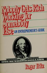 Cover of: Nobody gets rich working for somebody else | Roger Fritz