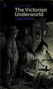 Cover of: The victorian underworld | Kellow Chesney