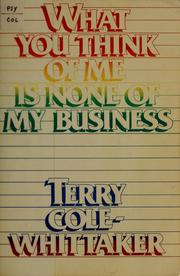 Cover of: What you think of me is none of my business | Terry Cole-Whittaker
