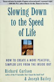 Slowing down to the speed of life by Richard Carlson