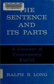 Cover of: The sentence and its parts | Ralph Bernard Long